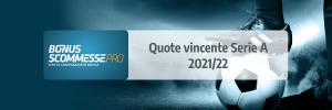 Quote vincente Serie A 21/22